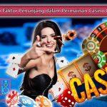 Inilah-Faktor-Penunjang-dalam-Permainan-Casino-Online